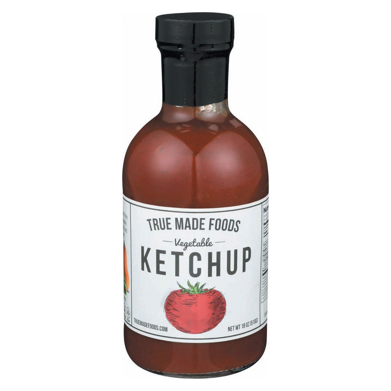 True Made Foods Ketchup - Vegetable - Case of 6 - 18 oz
