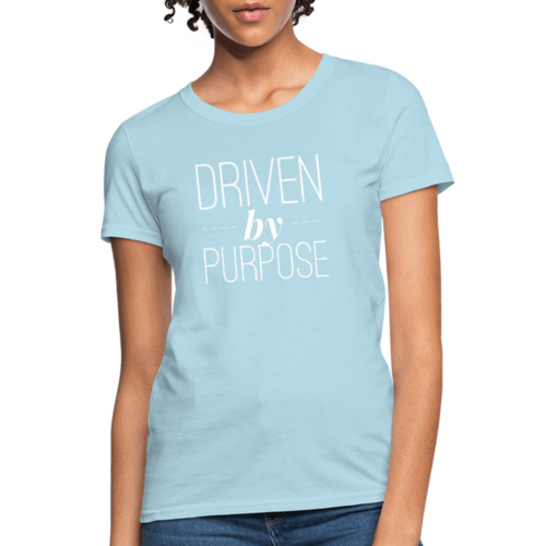Driven By Purpose Womens Classic T-Shirt