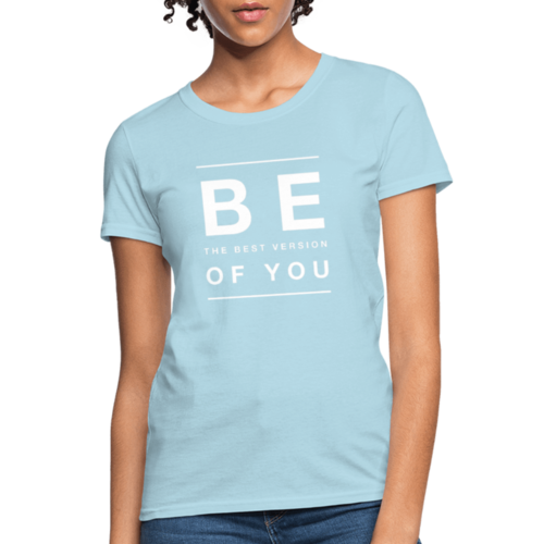 Be The Best Version Of You Womens Classic T-Shirt