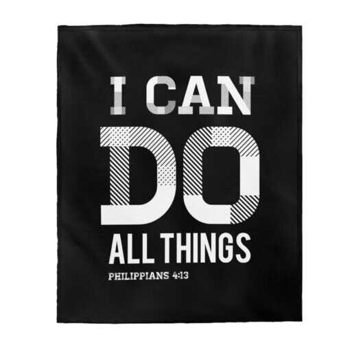Throw Blankets, I Can Do All Things Philippians 4:13 Black and White Graphic Text Velveteen Plush Blanket