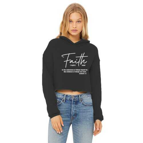 Faith Is The Substance Of Things Hoped For, White Graphic Text Cropped Raw Edge Hoodie