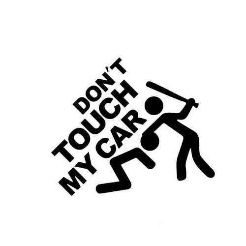 19x22cm Safety Warning Vinyl Car stickers Do Not Touch My Car Auto Motorcycle Decals Decorations