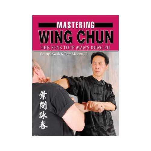 Mastering Ip Man Wing Chun Kung Fu Book Samuel Kwok Tony Massengill RARE!