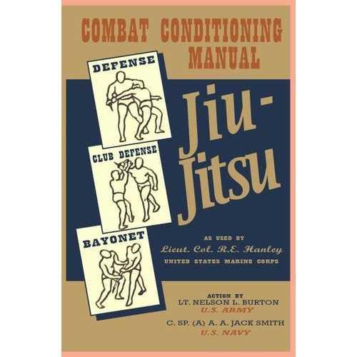 Jiu Jitsu Combat Conditioning WW2 Fighting Manual Book R.E. Hanley weapons