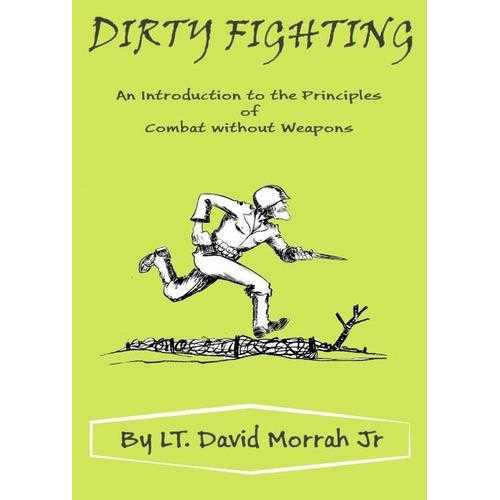 Dirty Fighting Principles Combat without Weapons Book David W Morrah Jr WWII