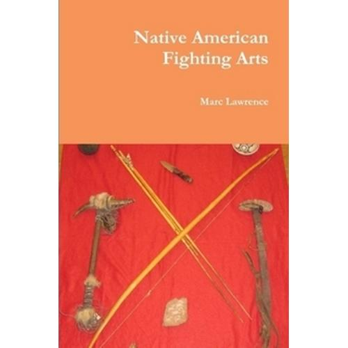 Native American Fighting Arts Paperback Lawrence martial arts apache indian