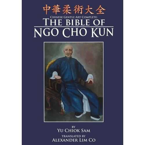 Chinese Gentle Art Complete Bible Ngo Cho Kun Book Alexander Lim Co