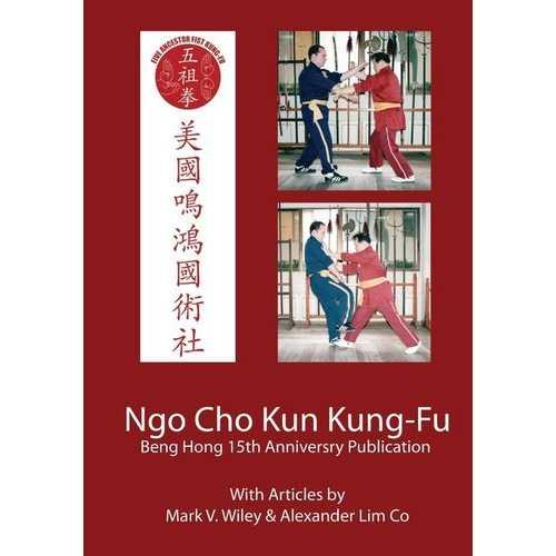 Ngo Cho Kun Kung Fu Beng Hong 15 year Anniversary Book Alex Lim Co & Mark Wiley
