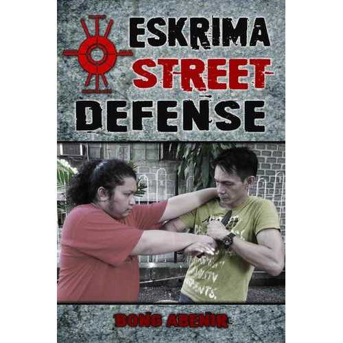 Eskrima Street Defense: Practical Techniques Dangerous Situations Book Abenir