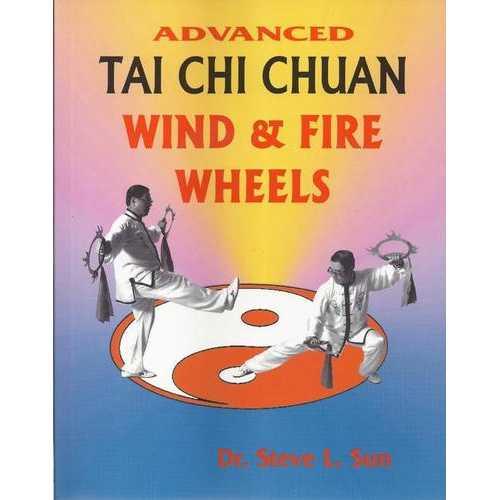 Advanced Tai Chi Chuan Wind & Fire Wheels chinese weapon Book Steve Sun OOP