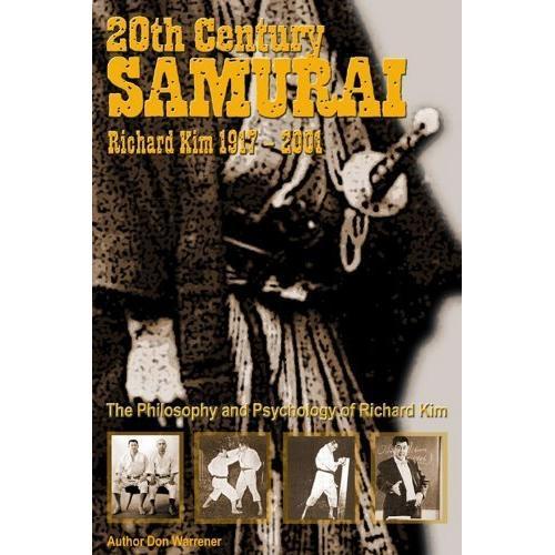 The 20th Century Samurai: Richard Kim Book By Don Warrener