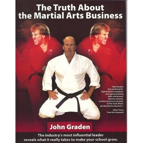 Truth About the Martial Arts Business Book By John Graden