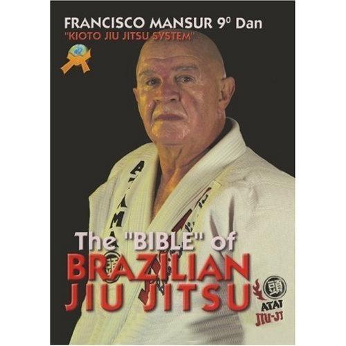 Bible Of Brazilian Ju Jitsu Kioto System Book By Francisco Mansur