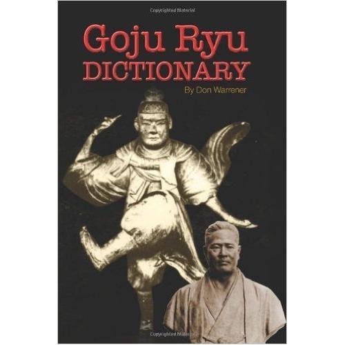 Goju Ryu Dictionary: Plus History of Goju Book Don Warrener