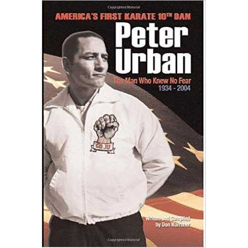 Peter Urban Man Who Knew No Fear Book By Don Warrener