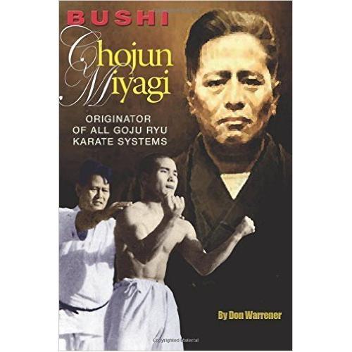 Chojun Miyagi Goju Karate Book by Don Warrener
