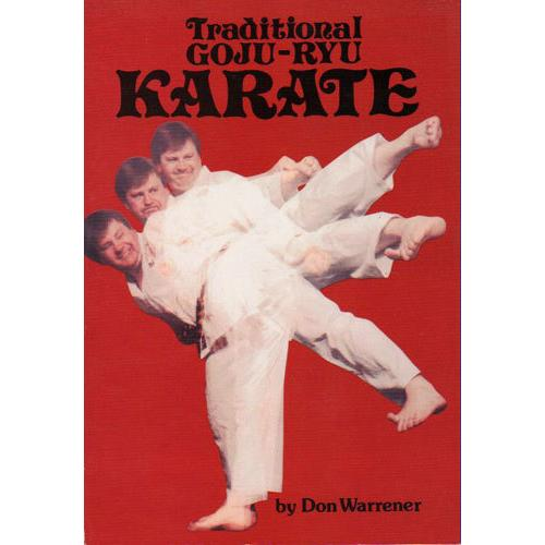 Traditional Goju Karate Book By Don Warrener