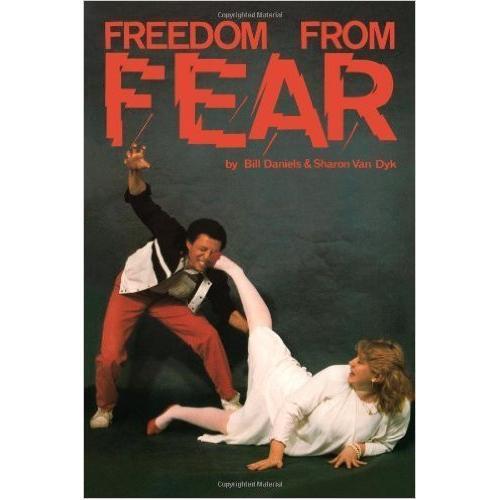Freedom From Fear: Self Defense for Women Book by Bill Daniels & Sharon Van Dyk