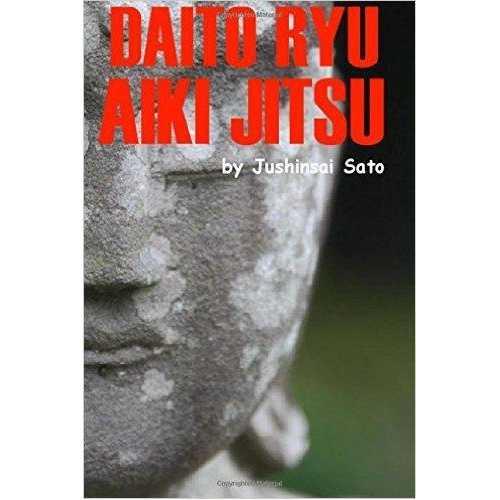 Daito Ryu Aiki Jitsu: Secret Self Defense Techniques Book By Jushinsai Sato
