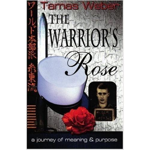 The Warrior's Rose Book By Tamas Weber