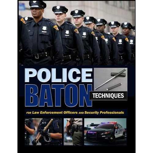 Police Baton Techniques Handbook Law Enforcement