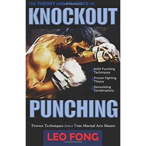 Theory and Practice of Knockout Punching Book By Leo Fong
