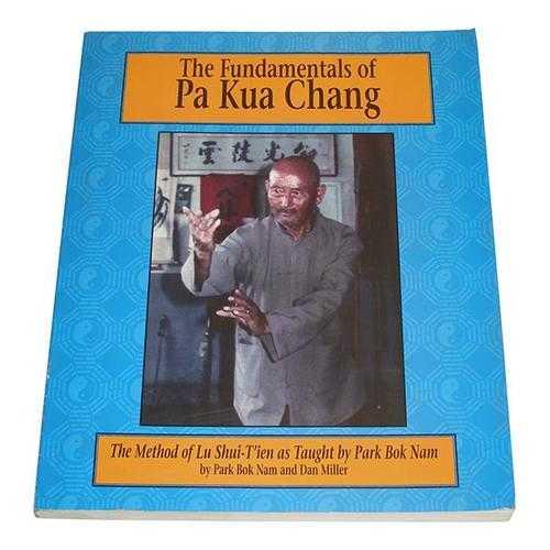 Fundamentals Pa Kua Chang 1 Book - Park Bok Nam D.Miller
