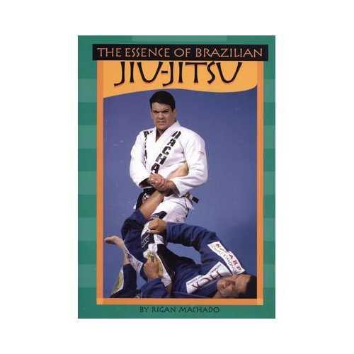Essence Brazilian Jiu Jitsu Book Rigan Machado