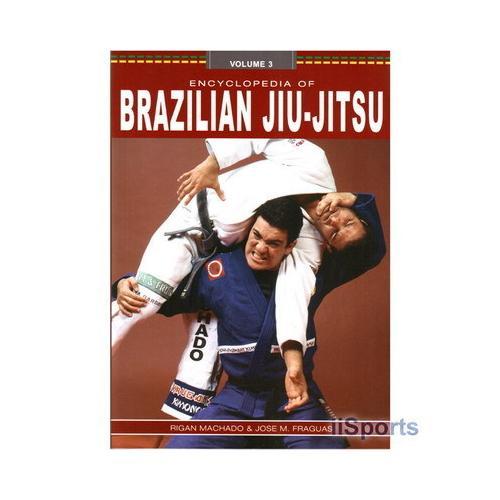 Encyclopedia of Brazilian Jiu-Jitsu #3 Book  Rigan Machado Jose Fraguas
