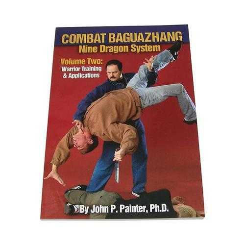 Combat Nine Dragon Bazuazhang #2 Book warrior training applications John Painter