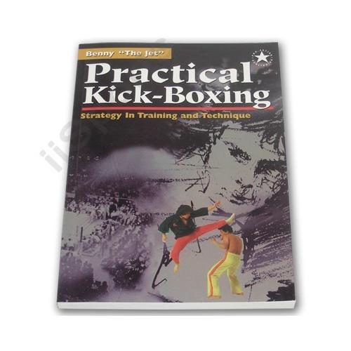 Practical Kick-Boxing Strategy Benny the Jet Urquidez martial arts 0961512695
