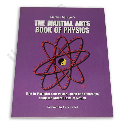 Martial Arts Book of Physics Martina Sprague karate speed