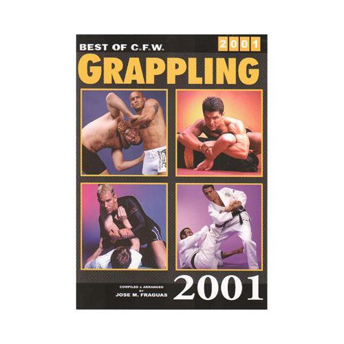 Best CFW Grappling 2001 Book UFC JUDO MMA K1 Brazilian Jiu Jitsu NEW 086568216X