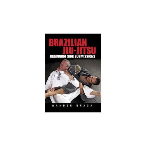Brazilian Jiu-Jitsu Beginning Side Submissions DVD Wander Braga