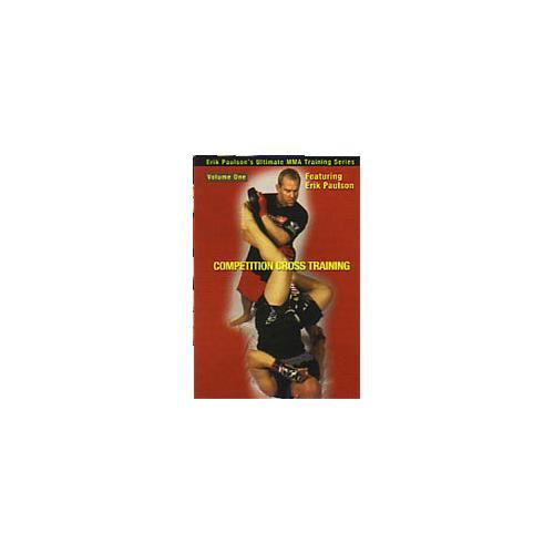 Competition Cross Training Mixed Martial Arts #1 DVD Erik Paulson MMA grappling