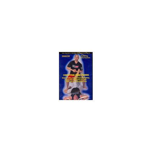 Competition Cross Training Mixed Martial Arts 2 DVD Erik Paulson Shoot wrestling