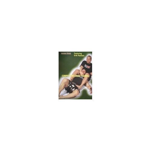 Competition Cross Training Mixed Martial Arts 3 DVD Erik Paulson Shoot wrestling