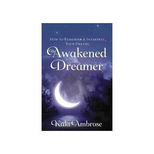 Awakened Dreamer by Kala Ambrose