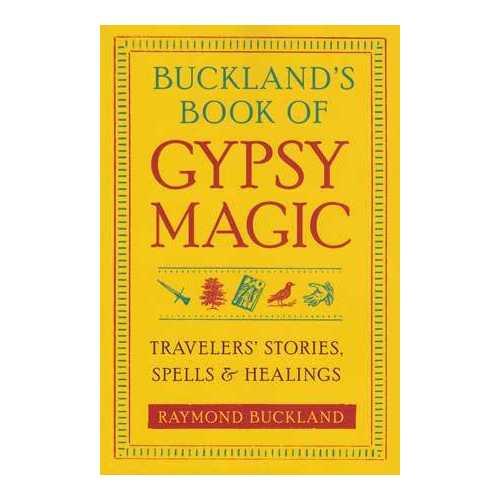 Buckland's Book of Gypsy Magic by Raymond Buckland