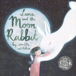 Luna & the Moon Rabbit by Camille Whitcher