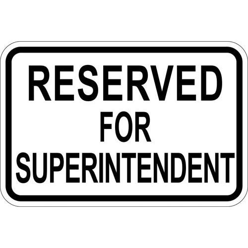 """18"""" x 12"""" Sign - Reserved for Superintendent (Reflective)"""