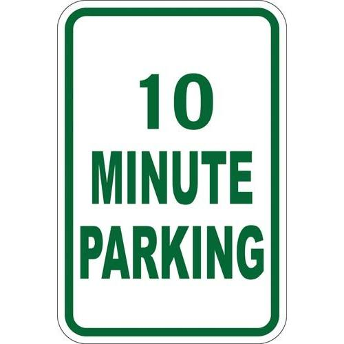"12"" x 18"" Sign - 10 Minute Parking (Reflective)"