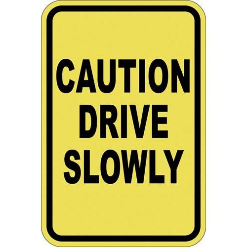 "12"" x 18"" Sign - Caution, Drive Slowly (Reflective)"