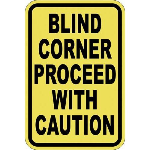 "12"" x 18"" Sign - Blind Corner, Proceed w/ Caution"