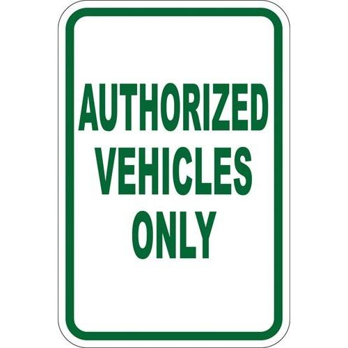 "12"" x 18"" Sign - Authorized Vehicles Only"