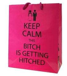 Keep Calm This Bitch Is Getting Hitched - Gift Bag