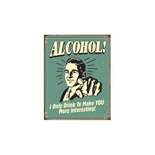 Tin Sign Alcohol - You Interesting