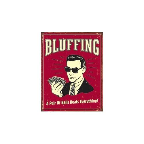 Tin Sign Bluffing - Pair of Balls