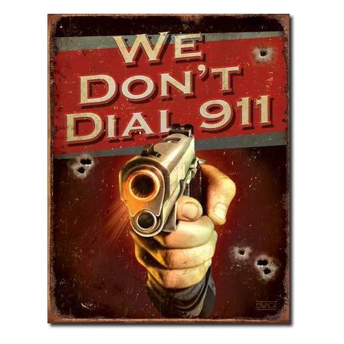 TIN SIGN JQ - We Don't Dial 911
