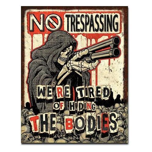 "No Trespassing - ""BODIES"""